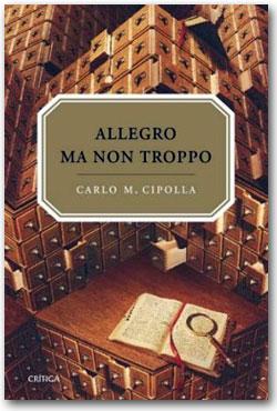 Allegro ma non troppo - Carlo M. Cipolla