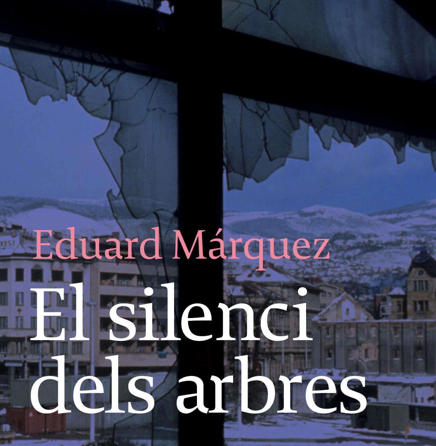 El silenci dels arbres - Eduard Márquez