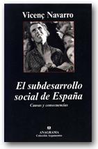 Navarro, Vicenç. El subdesarrollo social de España: causas y consecuencias