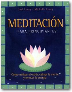 Meditación para principiantes - Joel Levey & Michelle Levey