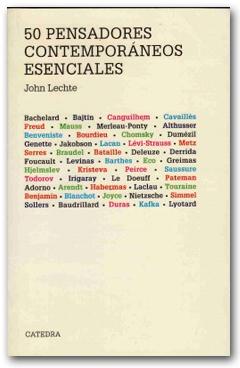 50 pensadores contemporáneos esenciales - John Lechte
