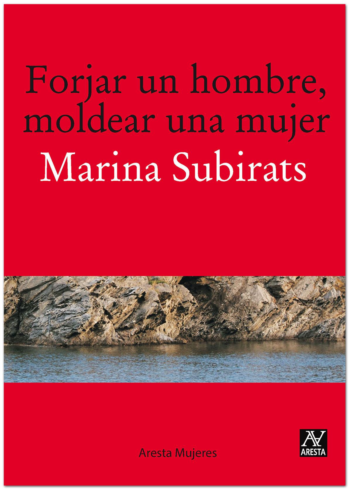 Forjar un hombre, moldear una mujer - Marina Subirats