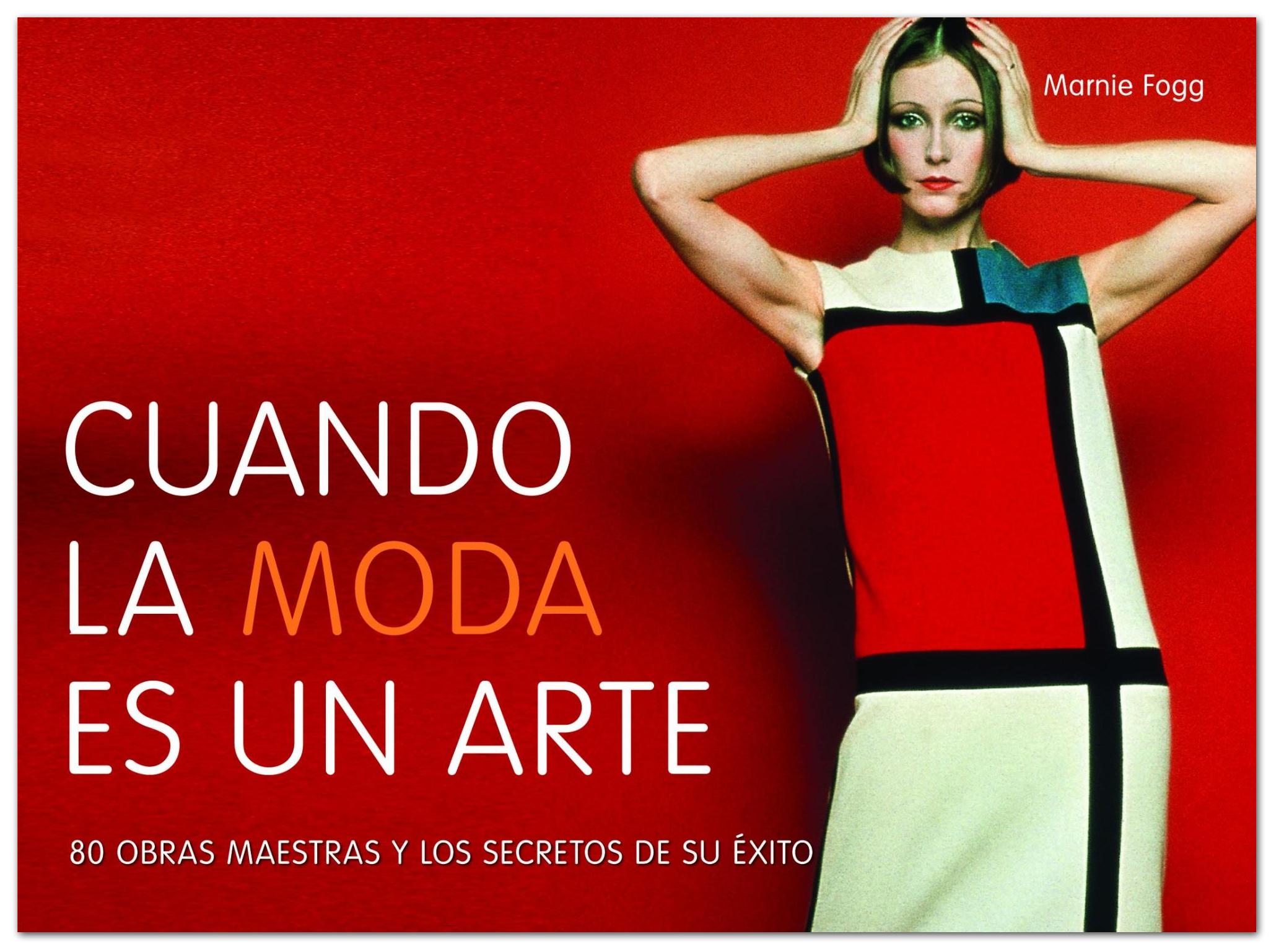 Cuando la moda es un arte - Marnie Fogg