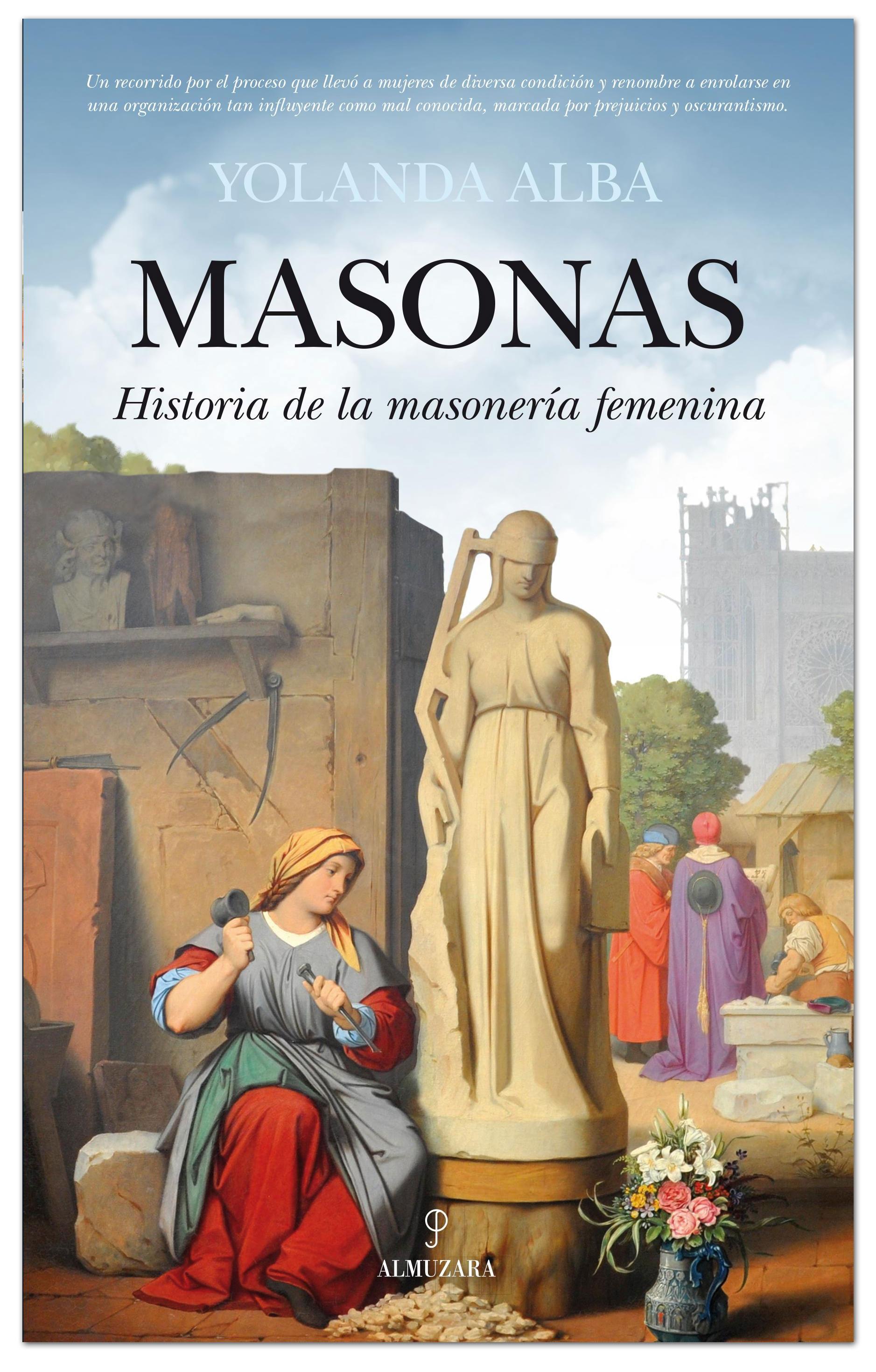 Masonas. Historia de la masonería femenina - Yolanda Alba
