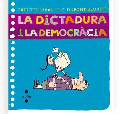 La dictadura i la democràcia - Brigite Labbé / Dupont-Beurier, Pierre-François Dupont Beurier
