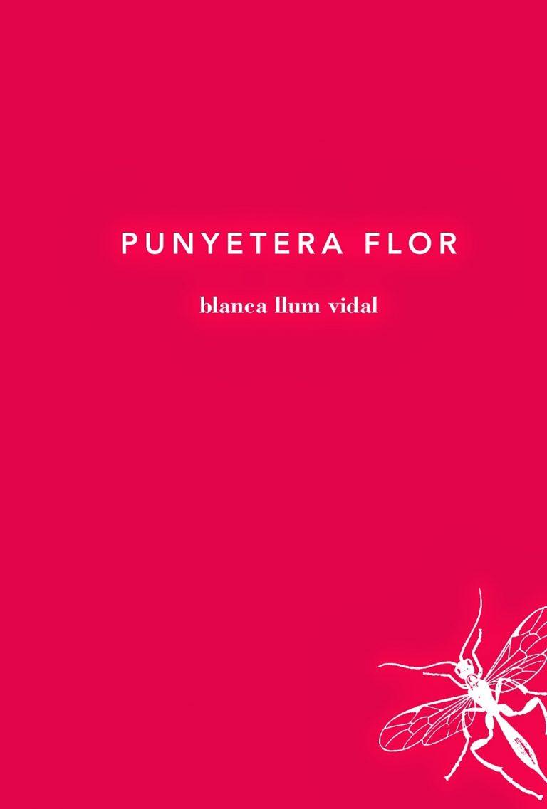 Llum Vidal, Blanca Punyetera flor