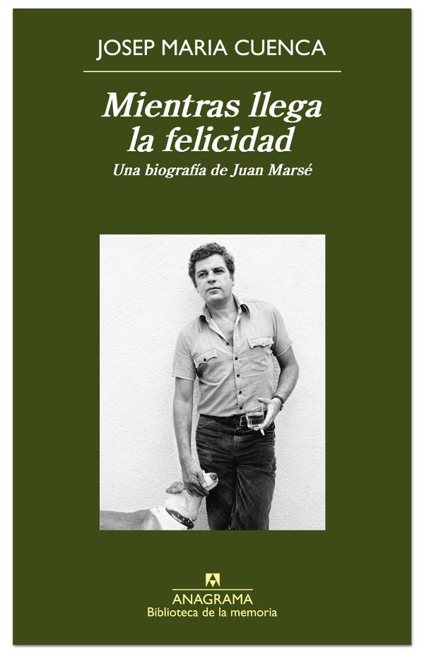 Mientras llega la felicidad - Josep Maria Cuenca