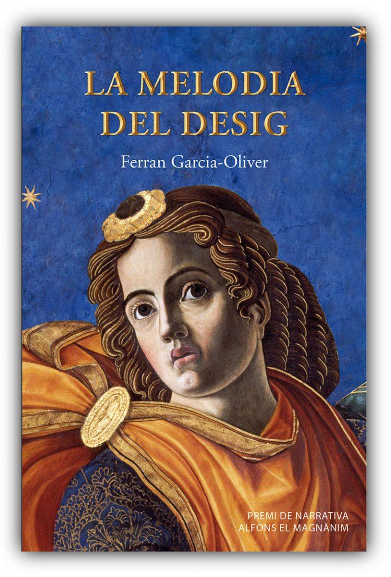 La melodia del desig - Ferran Garcia-Oliver