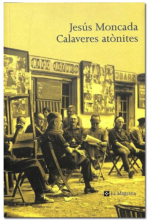 Calaveres atònites - Jesus Moncada
