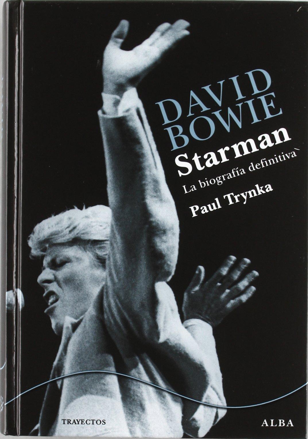 David Bowie: starman: la biografia definitiva - Paul Trynka