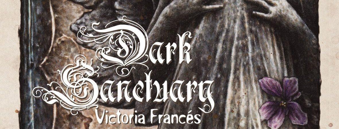 Francés, Victoria Dark Sanctuary