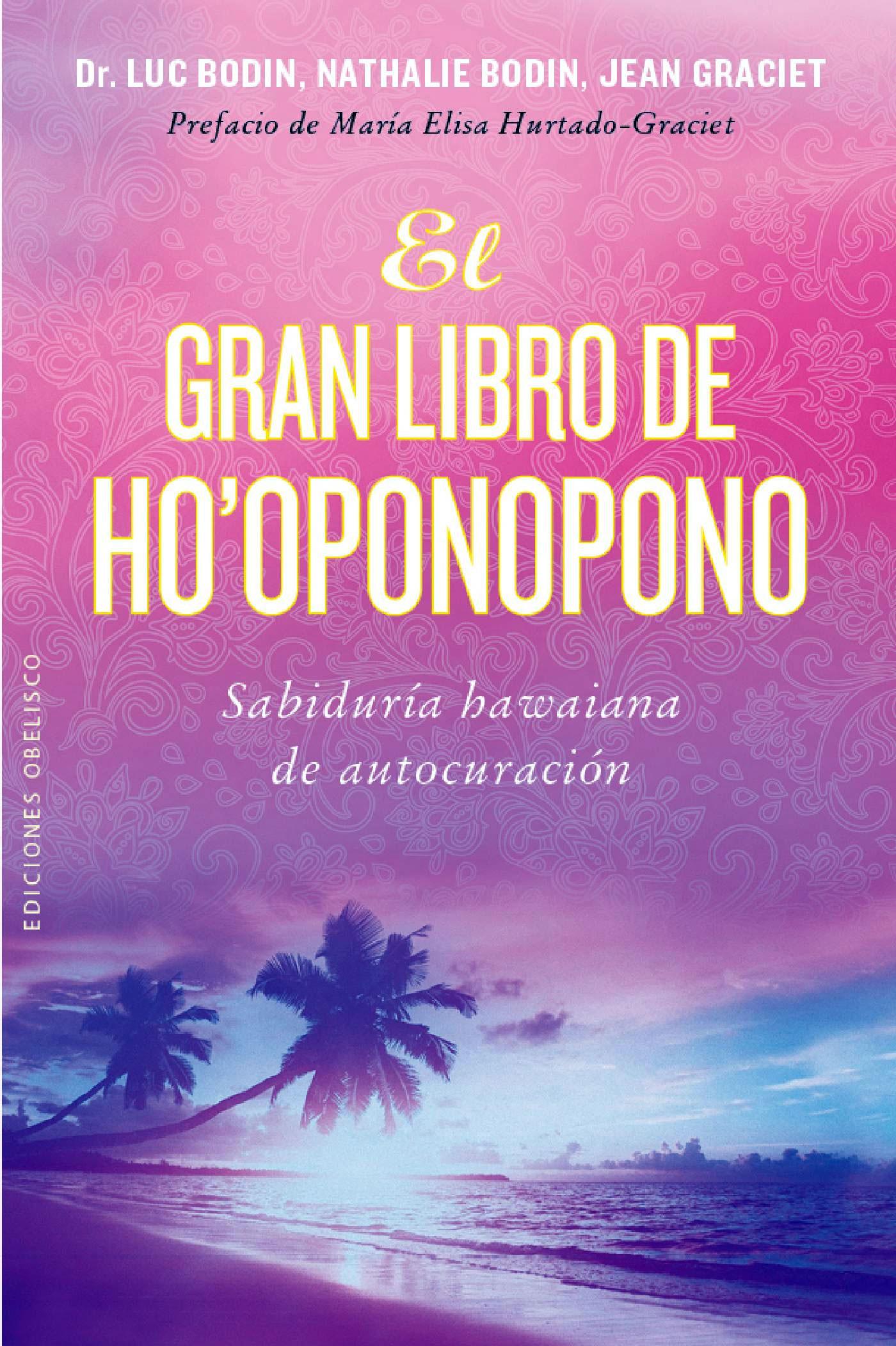 El gran libro de Ho'Oponopono - Dr. Luc Bodin