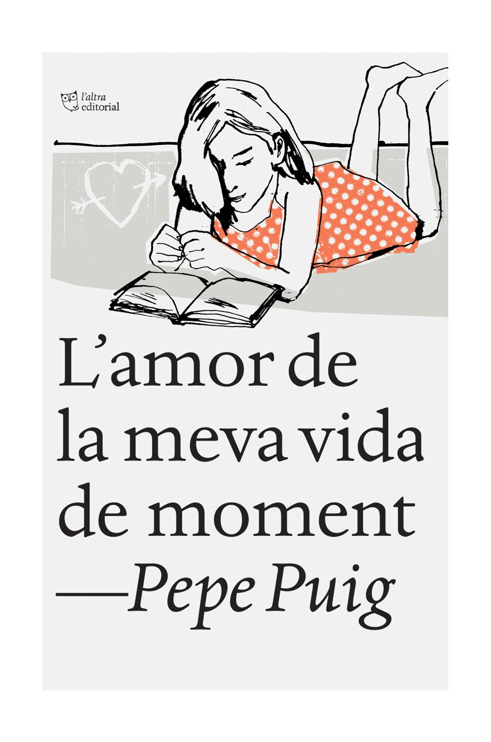 L'amor de la meva vida de moment - Pepe Puig