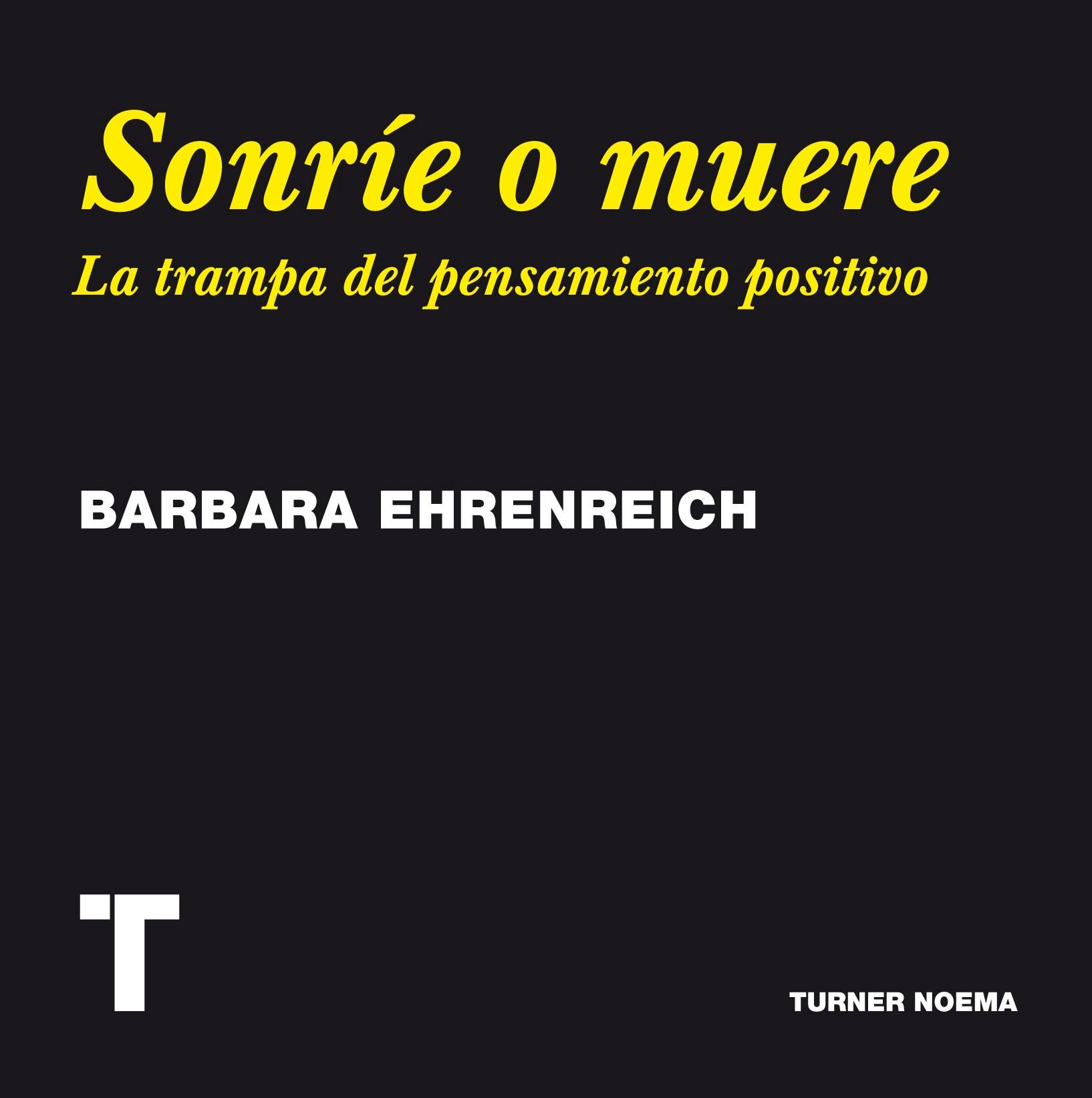 Sonríe o muere - Barbara Ehrenreich