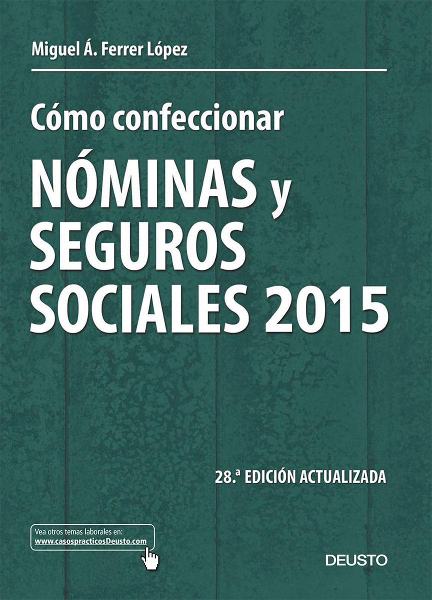 Cómo confeccionar nóminas y seguros sociales 2015 - Miguel Ángel Ferrer López