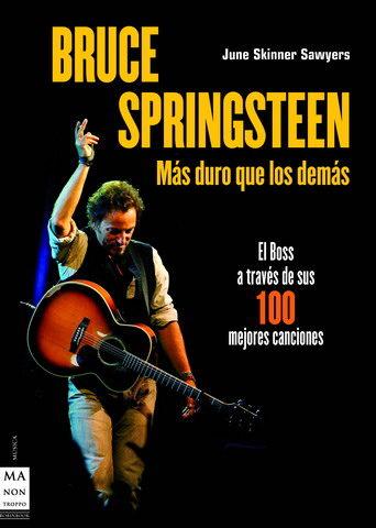 Bruce Springsteen: Mas duro que los demás - June Skinner Sawyers
