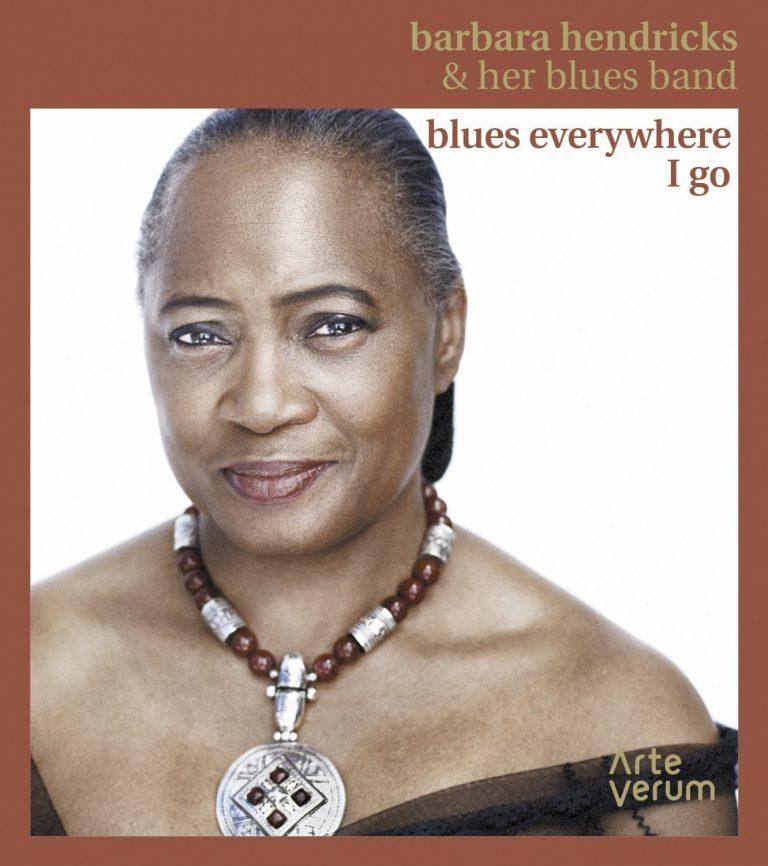 Blues everywhere I go - Barbara Hendricks & her blues band