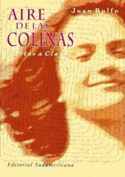 Aire de las colinas : cartas a Clara  Juan Rulfo