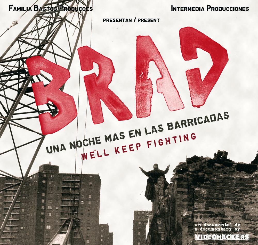 Brad : una noche más en las barricadas Un documental de Videohackers