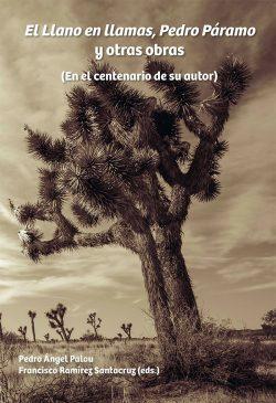 El llano en Llamas, Pedro Páramo y otras obras. En el centenario de su autor
