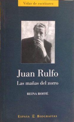 Juan Rulfo : las mañas del zorro  Reina Roffé