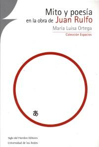 Mito y poesía en la obra de Juan Rulfo  María Luisa Ortega