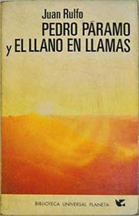 Pedro Páramo y El Llano en llamas - Juan Rulfo