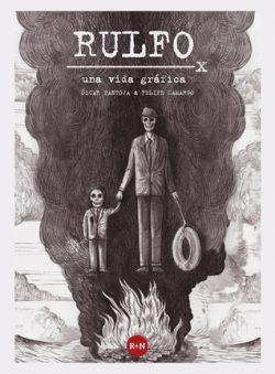 Rulfo. Una vida gráfica  Óscar Pantoja y Felipe Camago