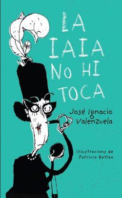 La Iaia no hi toca / José Ignacio Valenzuela