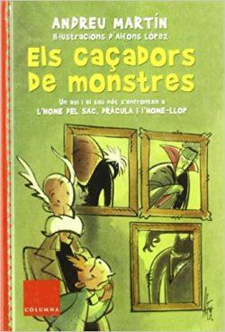 Els caçadors de monstres  MARTÍN, Andreu; LÓPEZ, Alfons