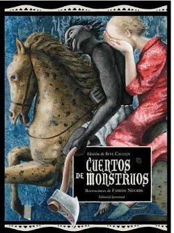 Cuentos de monstruos: cuentos clásicos de monstruos y otros seres monstruosos  CALLEJA, Seve
