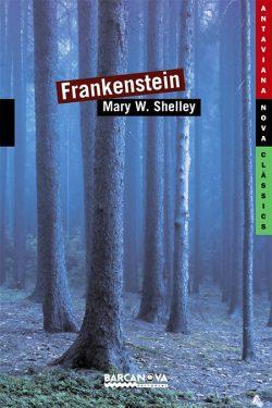 Frankenstein  SHELLEY, Mary Wollstonecraft vegada un monstre