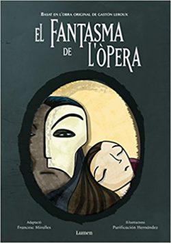 El fantasma de l'Òpera  LEROUX, Gaston; MIRALLES, Francesc; HERNÁNDEZ, Purificación