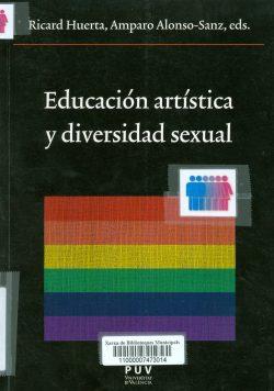Educación artística y diversidad sexual  Ricard Huerta, Amparo Alonso-Sanz (Eds)