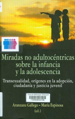 Miradas no adultocéntricas sobre la infancia y adolescencia: transexualidad, orígenes en la adopción, ciudadanía y justicia juvenil