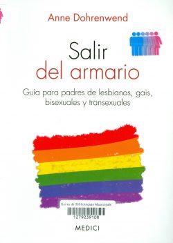 Salir del armario: guía para padres de lesbianas, gais, bisexuales y transexuales  Dohrenwend, Anne