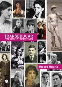 Transeducar: arte, educación y derechos LGTB  Huerta, Ricard