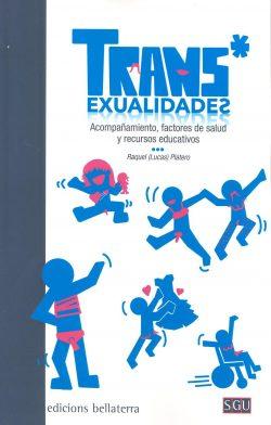 Trans*exualidades: acompañamiento, factores de salud y recursos educativos  Platero Méndez, Raquel (Lucas)