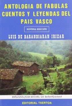 Antología de fábulas, cuentos y leyendas del País Vasco  BARANDIARÁN, Luis de