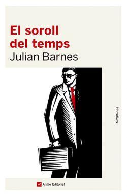 El Soroll del temps  Barnes, Julian