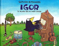 Igor, el pájaro que no sabía cantar  KITAMURA, Satoshi