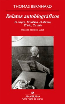Relatos autobiográficos / Thomas Bernhard