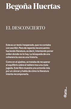 El Desconcierto / Begoña Huertas narrativa autobiografica
