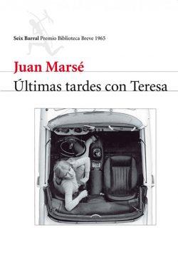 MARSÉ, Juan Últimas tardes con Teresa