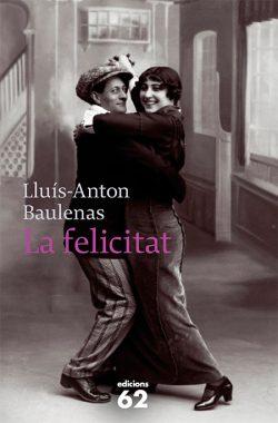 BAULENAS, Lluís-Anton La felicitat