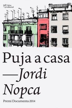 NOPCA, Jordi Puja a casa