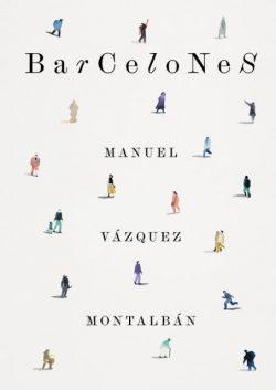 VÁZQUEZ MONTALBÁN, MANUEL Barcelones