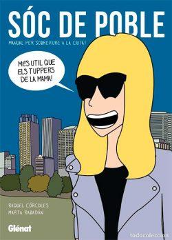 CÓRCOLES, Raquel Sóc de poble: manual per sobreviure a la ciutat