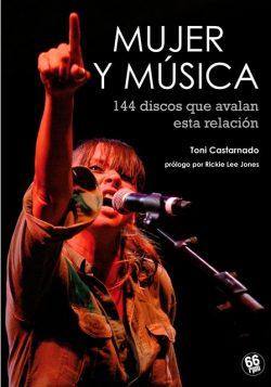 Mujer y música: 144 discos que avalan esta relación  Castarnado, Toni