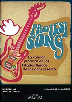 Protest song: la canción protesta en los Estados Unidos de los años sesenta  Delmas, Yves